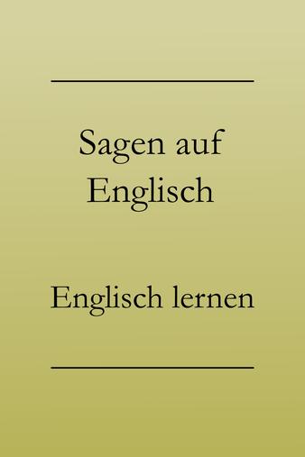 Englisch Wortschatz: sagen, murmeln, flüstern, rufen, schreien, schimpfen. Vokabeln lernen
