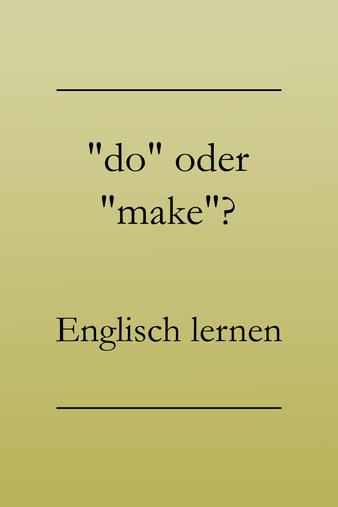 Englisch lernen: do oder make? Beispiele. #englischlernen