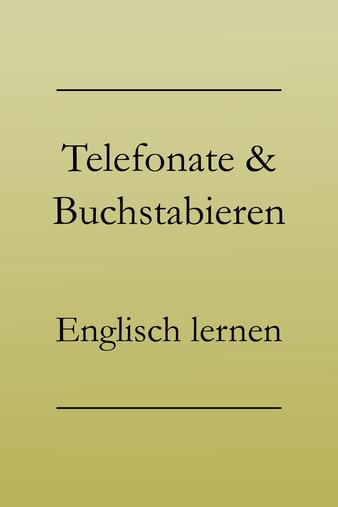 Englisch lernen: Telefonieren auf Englisch. Verbinden, besetzt, wiederholen, buchstabieren auf Englisch.