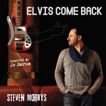 """CD-Cover """"Elvis Come Back"""" Steven Morrys"""