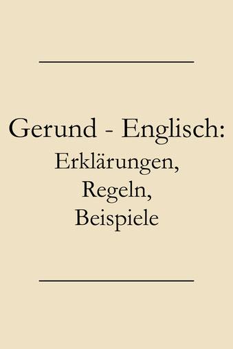 Englische Grammatik lernen: Gerund Regeln, Verben mit Gerundium