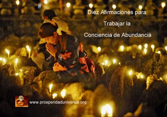 DIEZ AFIRMACIONES PARA TRABAJAR LA CONCIENCIA DE ABUNDANCIA - PROSPERIDAD UNIVERSAL- www.prosperidaduniversal.org