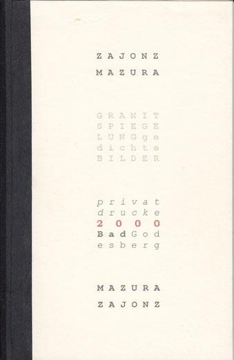 Stefan Zajonz, Granitspiegelungen, Gedichte, Bilder von Ralf Mazura, Deutpols, November 2000