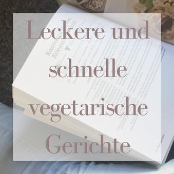 Titelbild: leckere und schnelle vegetarische Gerichte