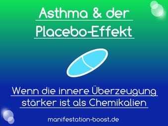 Asthma & der Placebo-Effekt -  Wenn die innere Überzeugung stärker ist als Chemikalien