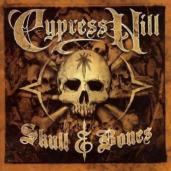 Cypress Hill – Skull & Bones
