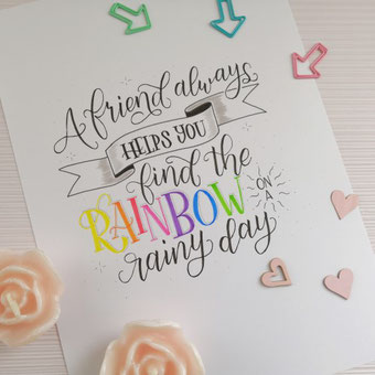 Handlettering: A friend always helps you find the rainbow on a rainy day