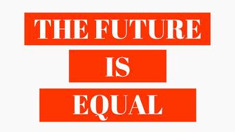 Postvorschlag 2: The Future Is Equal