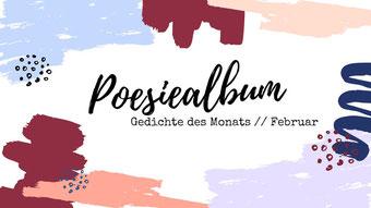 Postvorschlag 1: Gedicht des Monats Februar