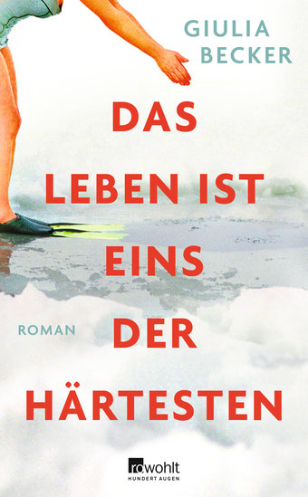 """Buchcover """"Das Leben ist eines der Härtesten"""" von Giulia Becker"""