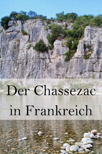 Tipps für Frankreich Urlaub: Der Chassezac, Auvergne-Rhone-Alpes. Mit Wanderungen.
