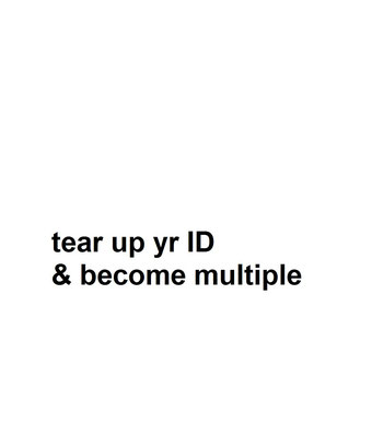 tear up yr id & become multiple by Henrik-Aeshna