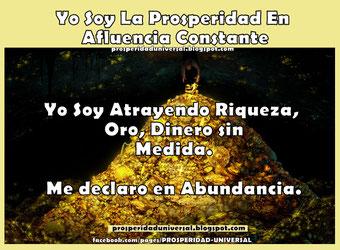 PROSPERIDAD ILIMITADA- PROSPERIDAD UNIVERSAL YO SOY LA PROSPERIDAD EN AFLUENCIA CONSTANTE