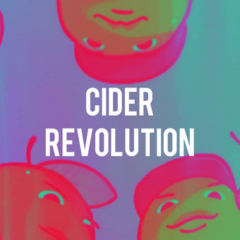 Cider Revolution - anything but wine