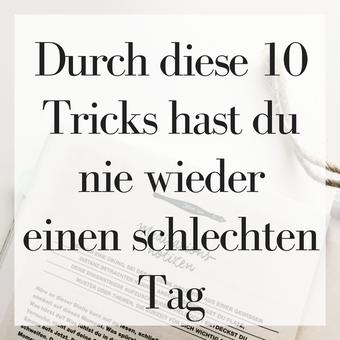 Postvorschlag 2: Durch diese 10 Tricks hast du nie wieder einen schlechten Tag!