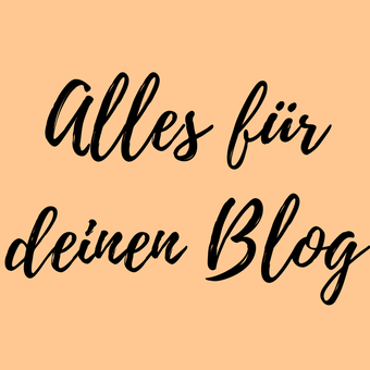 Alles für deinen Blog