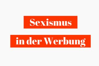 Postvorschlag 1: Sexismus in der Werbung
