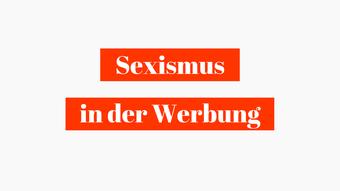 Postvorschlag 2: Jede 3. Frau wird in der Werbung sexualisiert dargestellt — Sexismus in der Werbung