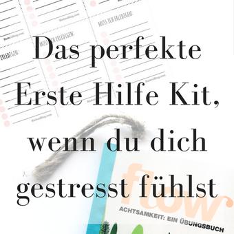 Titelbild: Das perfekte Erste Hilfe Kit, wenn du dich gestresst fühlst