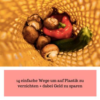 Postvorschlag 1: 14 einfache Wege um auf Plastik zu verzichten + dabei Geld zu sparen