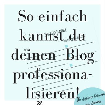 Postvorschlag 1: So einfach kannst du deinen Blog professionalisieren