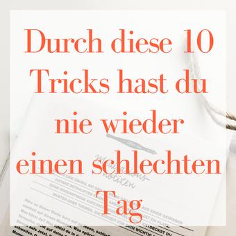 Postvorschlag 1: Durch diese 10 Tricks hast du nie wieder einen schlechten Tag