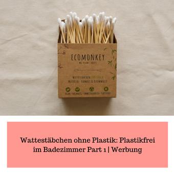 Postvorschlag 2: Wattestäbchen ohne Plastik: Plastikfrei im Badezimmer Part 1 | Kooperation mit ECOMONKEY