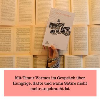 Postvorschlag 2: Mit Timur Vermes im Gespräch über Hungrige, Satte und wann Satire nicht mehr angebracht ist