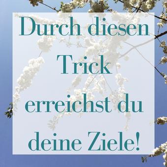 Titelbild: Durch diesen Trick erreichst du deine Ziele!