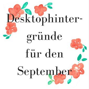 Titelbild: Desktophintergründe für den September