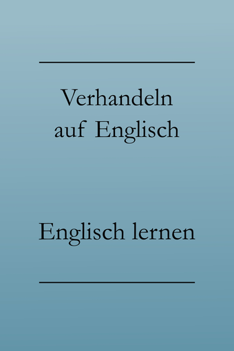 Business Englisch lernen: Verhandeln. Vertrag, Vereinbarung, Bedingungen auf Englisch.