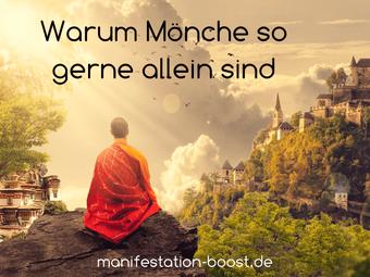 Warum Mönche so gerne alleine sind