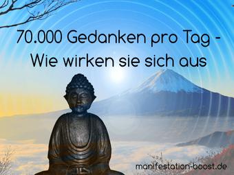 70000 Gedanken pro Tag - Wie wirken sie sich aus