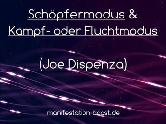 Schöpfermodus & Kampf- oder Fluchtmodus (Joe Dispenza)