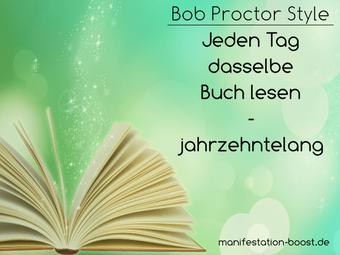 Bob Proctor Style - Jeden Tag dasselbe Buch lesen - jahrzehntelang