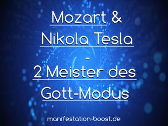 Mozart & Nikola Tesla - 2 Meister des Gott-Modus