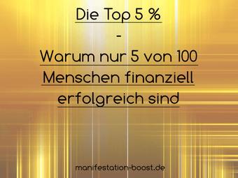 Die Top 5% - Warum nur 5 von 100 Menschen finanziell erfolgreich sind