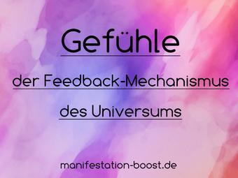 Gefühle - der Feedback-Mechanismus des Universums