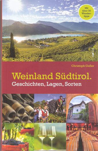 Christoph Gufler  Weinland Südtirol  Geschichten, Lagen, Sorten