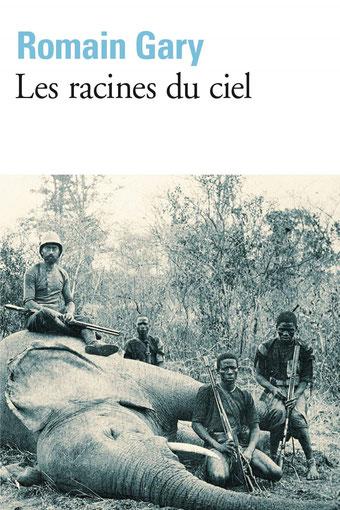 Les racines du ciel ; Romain Gary