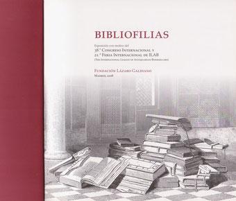 Cubierta del catálogo de la exposición que organizamos con motivo del 38º Congreso Internacional de Librerías Anticuarias, que se celebró en Madrid, en colaboración con la Fundación Lázaro Galdiano