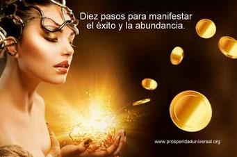 DIEZ PASOS PARA MANIFESTAR EL ÉXITO Y LA ABUNDANCIA - PROSPERIDAD UNIVERSAL - www.prosperidaduniversal.org