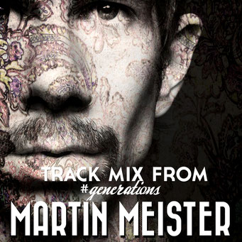 Martin Meister #generations mix album