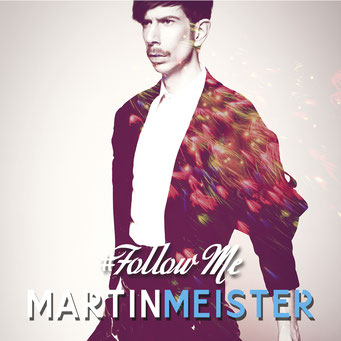 Martin Meister dance music album Follow Me