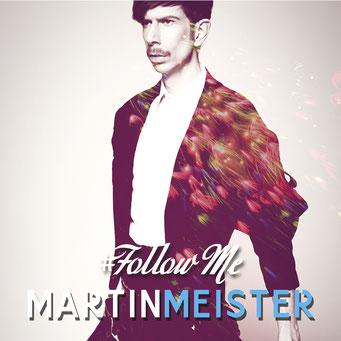 Martin Meister dance music album Follow Me