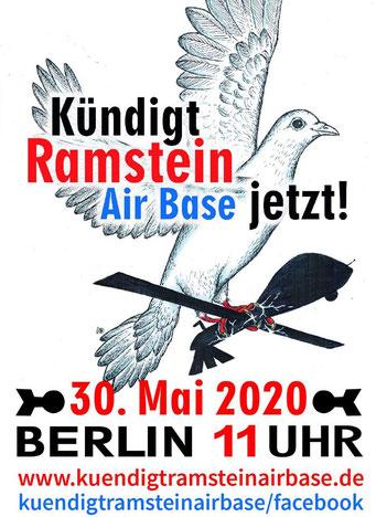 Wir sagen NEIN zu feigen Drohnenmorden … und nicht nur das! 30.05.2020 in Berlin - Kündigt Air Base Ramstein jetzt!