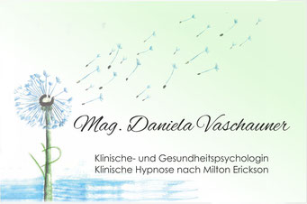 Mag. Daniela Vaschauner, Klinische- und Gesundheitspsychologin; Klinische Hypnose nach Milton Erickson