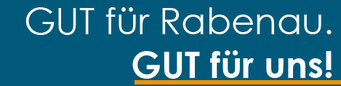 GUT für Rabenau. GUT für uns!