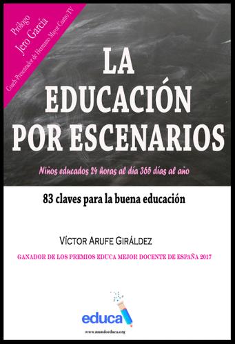 Libro La Educación por Escenarios. Niños educados 24 horas y 365 días al año. Cerca de 100 claves para la buena educación