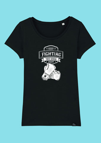 Keep Fighting - Women's T-Shirt